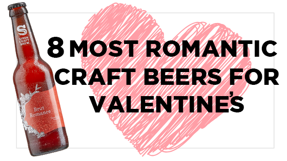 8 Most Romantic Craft Beers for Valentines 27a7512e0