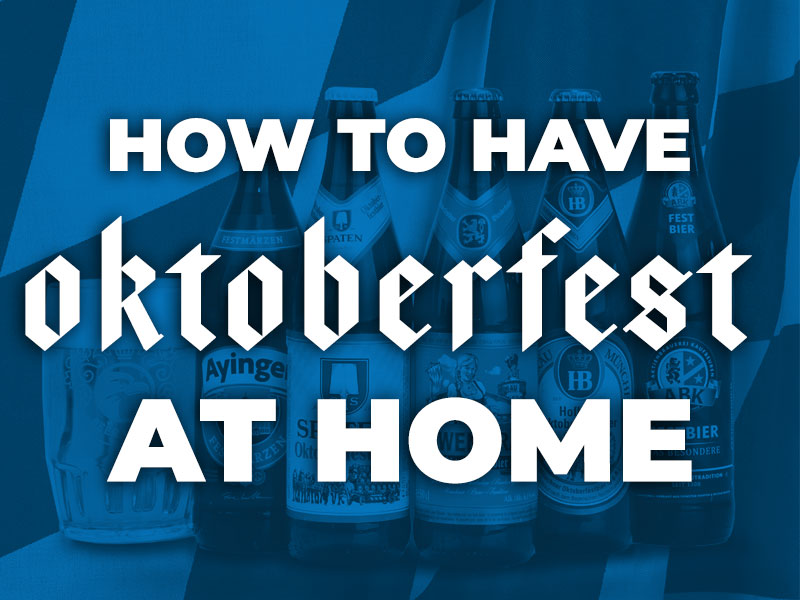 How to Have Oktoberfest At Home