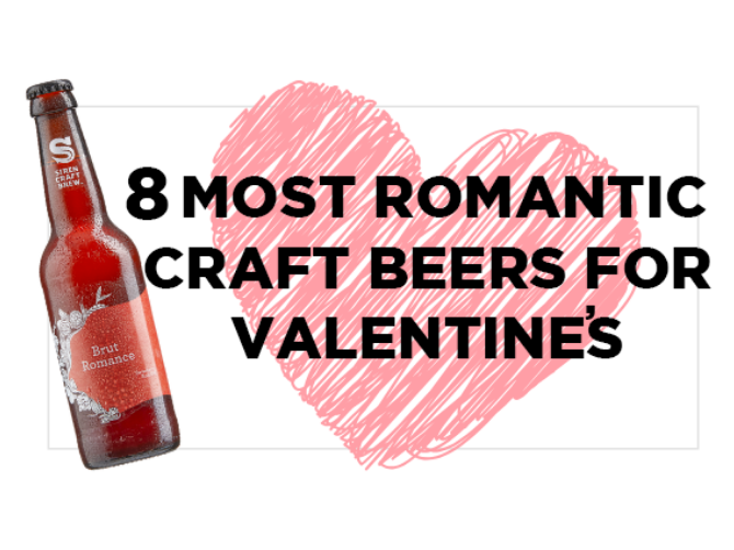 8 Most Romantic Craft Beers for Valentines