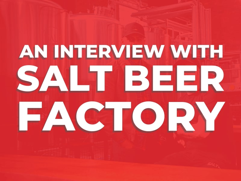 An Interview with Salt Beer Factory