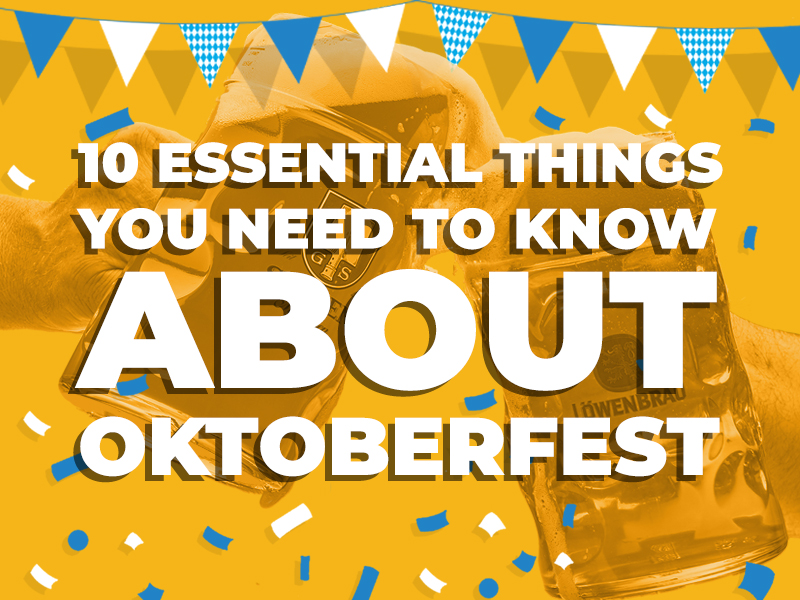 10 Essential Things you need to Know about Oktoberfest